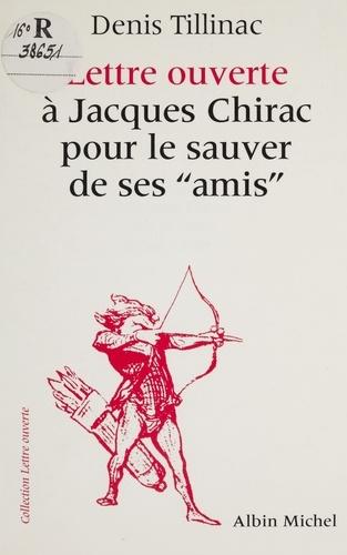"""Lettre ouverte à Jacques Chirac pour le sauver de ses """"amis"""". suivie d'un Court bréviaire du balladurisme"""