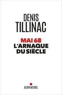 Denis Tillinac - Mai 68 l'arnaque du siècle.