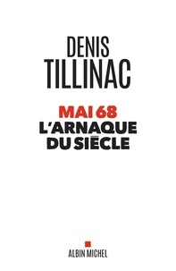 Denis Tillinac - Mai 68 l arnaque du siècle.