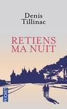 Denis Tillinac - Retiens ma nuit.