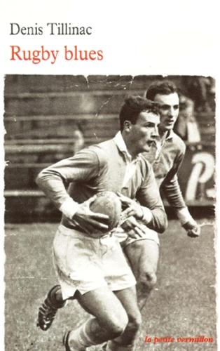 Denis Tillinac - Rugby Blues.