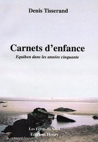 Denis Tisserand - Carnets d'enfance - Equihen dans les années cinquante.