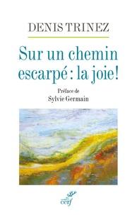 Téléchargements du domaine public de Google Books Sur un chemin escarpé : la joie ! 9782204131421 par Denis Trinez MOBI FB2 ePub (French Edition)