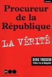 Denis Trossero - Procureur de la République. - La vérité.