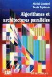 Denis Trystram et Michel Cosnard - Algorithmes et architectures parallèles.