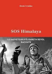 Denis Urubko - SOS Himalaya - Le sauveteur d'Elisabeth Revol raconte.