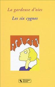 Denis Vaginay et Bruno Avitabile - La gardeuse d'oies - Les six cygnes.