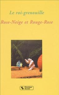 Denis Vaginay et Bruno Avitabile - Le roi-grenouille - Rose-Neige et Rouge-Rose.