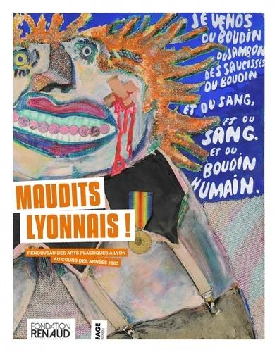 Denis Vaginay - Maudits Lyonnais ! - Renouveau des arts plastiques à Lyon au cours des années 1960.