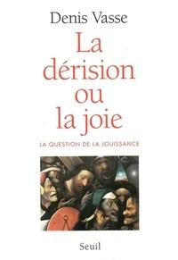 LE DERISION OU LA JOIE. La question de la jouissance.pdf