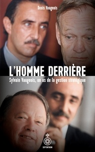 Denis Vaugeois - L'homme derrière - Sylvain Vaugeois, un as de la gestion stratégique.