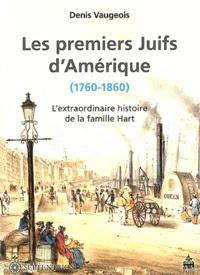 Les premiers Juifs dAmérique (1760-1860) - Lextraordinaire histoire de la famille Hart.pdf