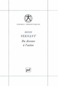 Denis Vernant - Du discours à l'action.