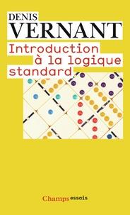 Introduction à la logique standard- Calcul des propositins, des prédicats et des relations - Denis Vernant |