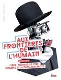 Denis Vidal - Aux frontières de l'humain - Dieux, figures de cire, robots et autres artefacts.