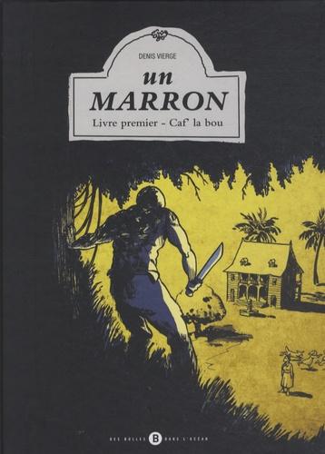 Denis Vierge - Un marron Tome 1 : Caf' la bou.