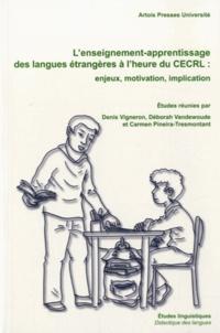 Denis Vigneron et Déborah Vandewoude - L'enseignement-apprentissage des langues étrangères à l'heure du CERCL - Enjeux, motivation, implication.