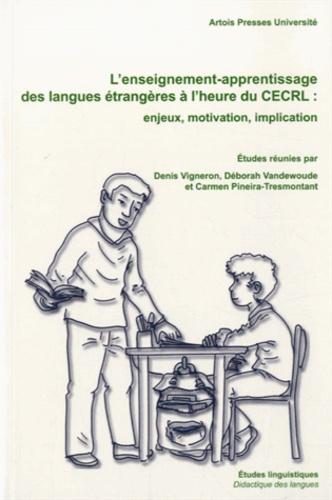 L'enseignement-apprentissage des langues étrangères à l'heure du CERCL. Enjeux, motivation, implication