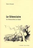 Denis Vincent - Le Silenciaire - La chevauchée du Graal.