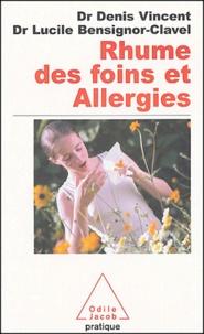 Denis Vincent et Lucile Bensignor-Clavel - Rhume des foins et allergies.