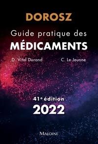 Denis Vital Durand et Claire Le Jeunne - Guide pratique des médicaments Dorosz.