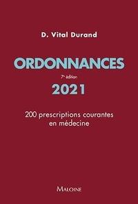 Denis Vital Durand - Ordonnances - 200 prescriptions courantes en médecine.