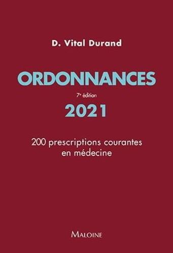 Ordonnances. 200 prescriptions courantes en médecine  Edition 2021