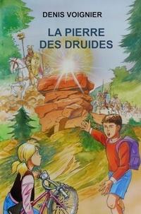Denis Voignier - La Pierre des Druides.