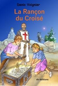 Denis Voignier - La Rançon du Croisé / Richard Coeur de Lion 1194.