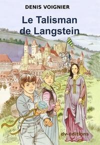 Denis Voignier - Le Talisman de Langstein.