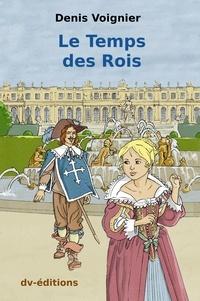 Denis Voignier - Le Temps des Rois.