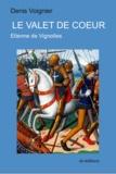 Denis Voignier - Le Valet de Coeur - Etienne de Vignolles.
