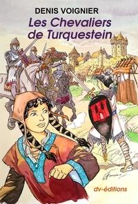 Denis Voignier - Les Chevaliers de Turquestein.
