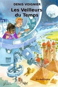 Denis Voignier - Les Veilleurs du Temps.