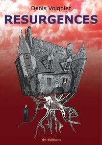Denis Voignier - Resurgences.