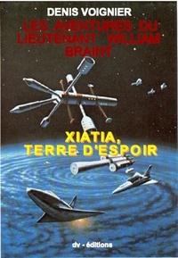 Denis Voignier - Xiatia Terre d'Espoir / Lieutenant William Braint T1.