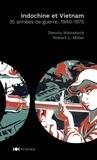 Denis Wainstock et Robert-L Miller - Indochine et Vietnam - 35 années de guerre : 1940-1975.