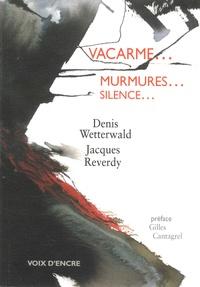 Denis Wetterwald et Jacques Reverdy - Vacarme...  murmures...  silence....