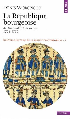 Nouvelle histoire de la France contemporaine. Tome 3, La République bourgeoise, de Thermidor à Brumaire (1794-1799)