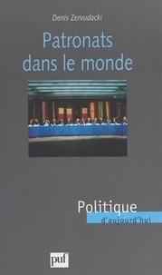 Denis Zervudacki et Ernest-Antoine Seillière - Patronats dans le monde.