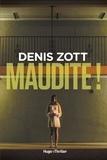 Denis Zott - Maudite ! -Extrait offert-.