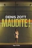 Denis Zott - Maudite !.