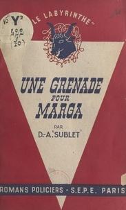 Denise A. Sublet et Jacques Decrest - Une grenade pour Marga.