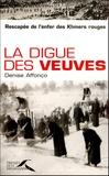 Denise Affonço - La digue des veuves - Rescapée de l'enfer des Khmers rouges.