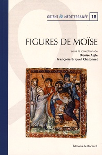 Denise Aigle et Françoise Briquel-Chatonnet - Figures de Moïse.