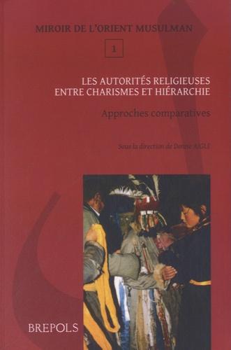 Denise Aigle - Les autorités religieuses entre charismes et hiérarchie - Approches comparatives.
