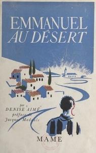 Denise Aimé et Jacques Madaule - Emmanuel au désert.
