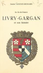 Denise Almonzi-Grossard et Marcel Dunan - En Île-de-France, Livry-Gargan et son histoire.