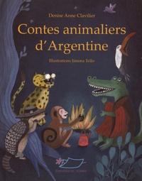 Denise Anne Clavilier - Contes animaliers d'Argentine.