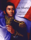 Denise Anne Clavilier - San Martin - A rebours des conquistadors.